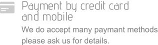 Payment by credit card  and mobile We do accept many paymant methods please ask us for details.
